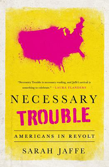 book cover of Necessary Trouble by Sarah Jaffe