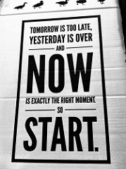 "a poster encouraging action: ""Now is the time to start"""