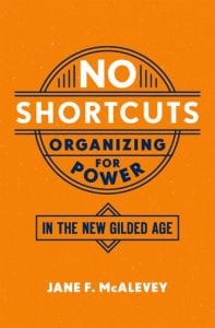 """The book cover for """"No Shortcuts: Organizing for Power"""" by Jane F. McAlevey."""