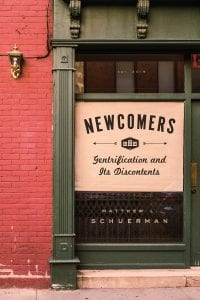 Newcomers: Gentrification and Its Discontents