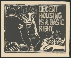 """abolition. Image is a woodcut poster showing two faces and saying """"Decent housing is a basic right"""""""